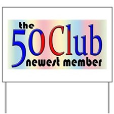 The 50 Club Yard Sign