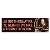 Edmund Burke When Good Men Do Bumper Bumper Stickers
