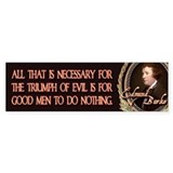 Edmund Burke When Good Men Do Bumper Bumper Sticker