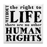 Right to Life Tile Coaster