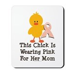 Pink Ribbon Chick For Mom Mousepad