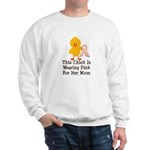 Pink Ribbon Chick For Mom Sweatshirt