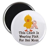 Pink Ribbon Chick For Mom Magnet