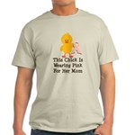Pink Ribbon Chick For Mom Light T-Shirt