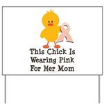 Pink Ribbon Chick For Mom Yard Sign