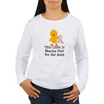 Pink Ribbon Chick For Aunt Women's Long Sleeve T-S