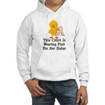 Pink Ribbon Chick For Sister Hooded Sweatshirt