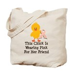 Pink Ribbon Chick For Friend Tote Bag