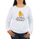Pink Ribbon Chick For Daughter Women's Long Sleeve
