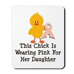 Pink Ribbon Chick For Daughter Mousepad