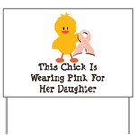 Pink Ribbon Chick For Daughter Yard Sign