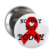 """No Day But Today"" Button"
