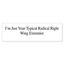 Right wing extremist Bumper Bumper Sticker