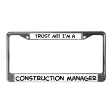Trust Me: Construction Manager License Plate Frame