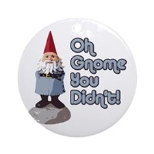 Oh Gnome You Didn't Ornament (Round)