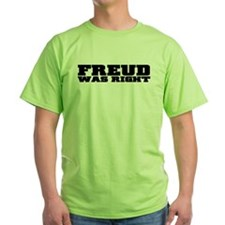 Freud Was Right T-Shirt