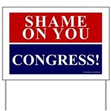 Shame On You Congress - Yard Sign