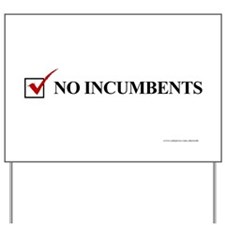 VOTE, No Incumbents -Yard Sign