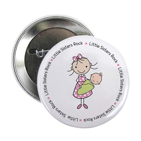 "little sisters rock big sister shirt 2.25"" Button"