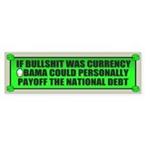 If Bullshit was Currency Bumper Car Sticker