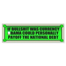 If Bullshit was Currency Bumper Stickers