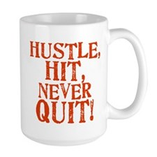 HUSTLE, HIT, NEVER QUIT! Mug