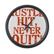 HUSTLE, HIT, NEVER QUIT! Large Wall Clock