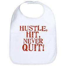 HUSTLE, HIT, NEVER QUIT! Bib