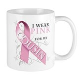 I Wear Pink for my Cousin Mug