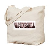 VACCINES KILL Tote Bag
