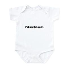 Fugheddaboudit Infant Bodysuit