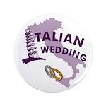 "Italian Wedding 3.5"" Button"