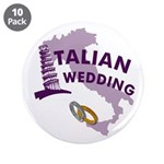 "Italian Wedding 3.5"" Button (10 pack)"