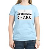 No worries C=DDS T-Shirt