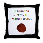 Mommy's Little Meatball Throw Pillow