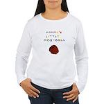Mommy's Little Meatball Women's Long Sleeve T-Shir