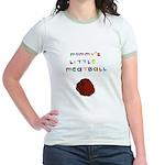 Mommy's Little Meatball Jr. Ringer T-Shirt