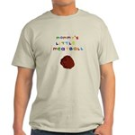 Mommy's Little Meatball Light T-Shirt