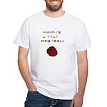 Mommy's Little Meatball White T-Shirt