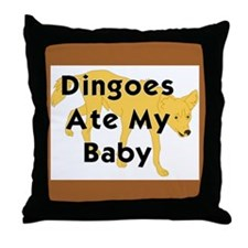 Cute Dingoes ate my baby Throw Pillow