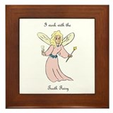 I work with the tooth fairy Framed Tile