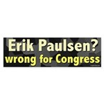 Erik Paulsen Wrong For Congress bumper sticker