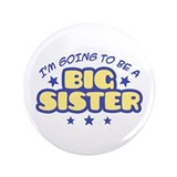 "I'm Going To Be A Big Sister 3.5"" Button"
