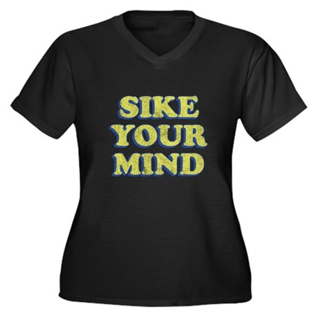 Sike Your Mind Womens Plus Size V-Neck Dark T-Shi