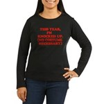 Knocked Up Costume Women's Long Sleeve Dark T-Shir