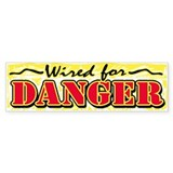 Wired for Danger Bumper Bumper Sticker