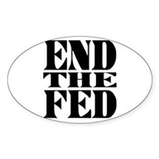 End the Fed! Oval Sticker (50 pk)