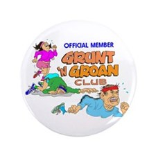 "GRUNT 'N GROAN CLUB 3.5"" Button"