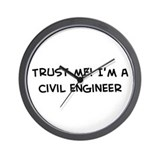 Trust Me: Civil Engineer Wall Clock