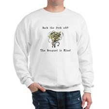 Bouquet is Mine Sweatshirt